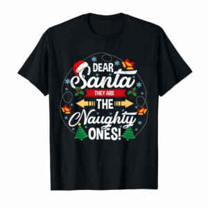 Adorable Dear Santa They Are The Naughty Ones Funny Christmas Kids T-Shirt