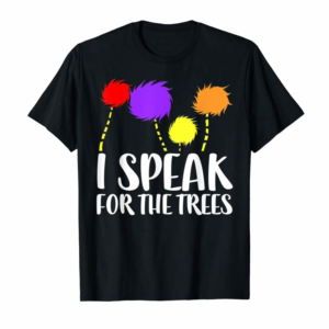 Adorable I Speak For The Trees T-Shirt Earth Day 2019 Shirt