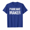 Buy Pancake Maker Funny Breakfast Food T-Shirt