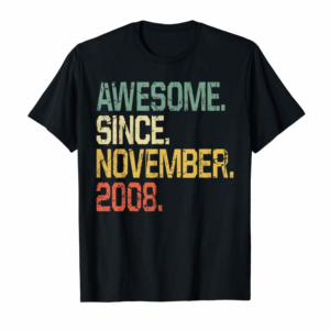 Cool 11 Years Old Shirt Gift- Awesome Since November 2008 T-Shirt