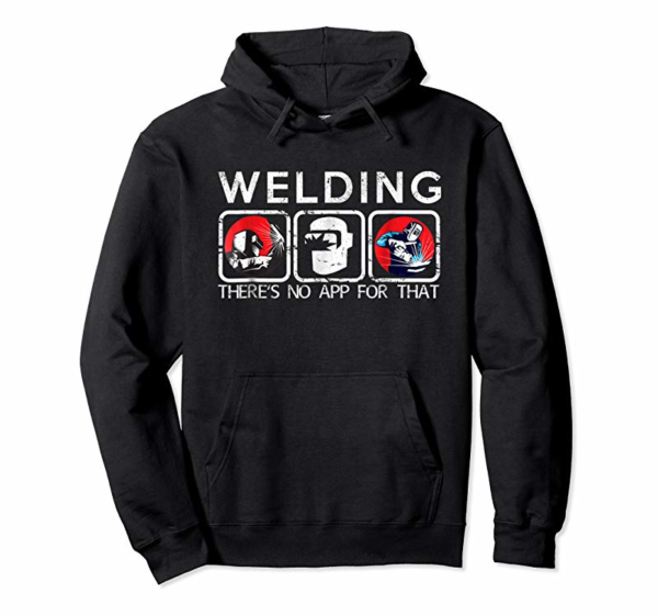 Order Welding There's No App For That Funny Shirt For Welders