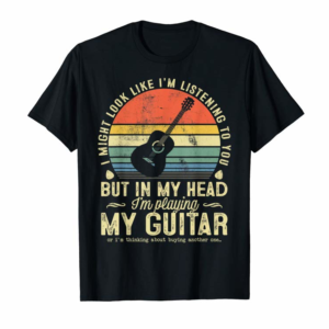 Order Now I Might Look Like I'm Listening To You Vintage Guitar Lover T-Shirt
