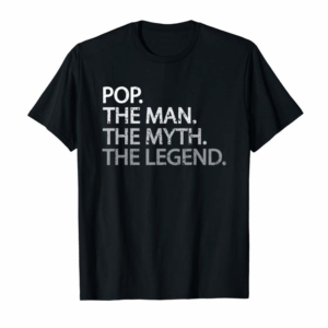 Order Cool Father, Dad & Grandpa Shirt - Pop The Man The Myth Tees