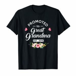Order Promoted To Great Grandma Est 2019 New Grandma To Be Shirt
