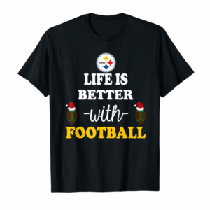 Trending Life Is Better With Football Pittsburgh-Steeler T-Shirt