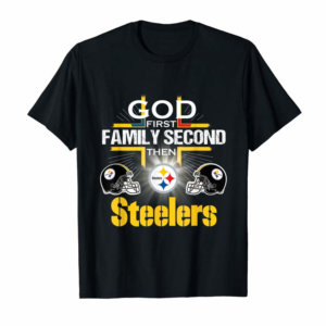 Order Now God First Family Second Then Pittsburgh-Steeler T-Shirt