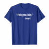"Adorable ""Feels Great, Baby."" Jimmy G Football San Francisco T-Shirt"