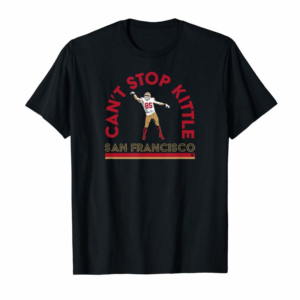 Trends Officially Licensed George Kittle - Can't Stop Kittle T-Shirt