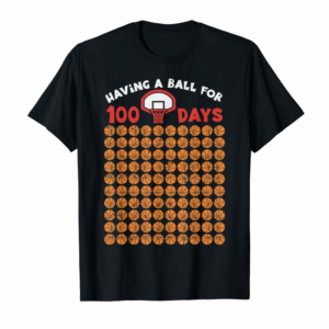 Adorable Having A Ball For 100 Days Of School Shirt 100th Basketball
