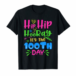 Adorable Hip Hooray It's 100th Day Of School T-Shirt