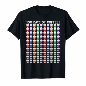 Trending 100 Coffee Cups Teacher 100th Day Of School T-Shirt Funny