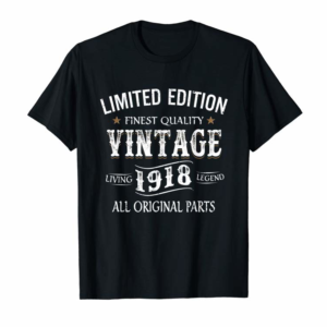 Order Now 1918 T-Shirt 100th Birthday Gifts 100 Year Old B-day Present