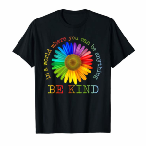 Order Now Unity Day - In A World Where You Can Be Anything Be Kind T-Shirt