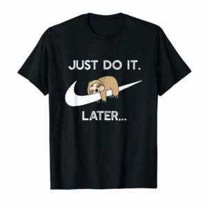 Cool Do It Later Funny Sleepy Sloth For Lazy Sloth Lover T-Shirt