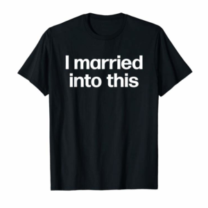 Cool I Married Into This | Funny Sister-In-Law Gift Wedding Photo T-Shirt