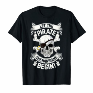 Cool Let The Pirate Shenanigans Begin Shirt Jolly Roger Men Gifts