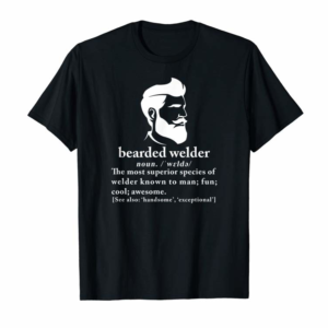 Trending Funny Beard Welder Definition Meaning Gift T Shirt T-Shirt