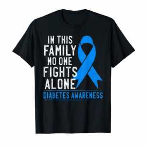 Order Now In This Family No One Fights Alone Diabetes Awareness Ribbon T-Shirt
