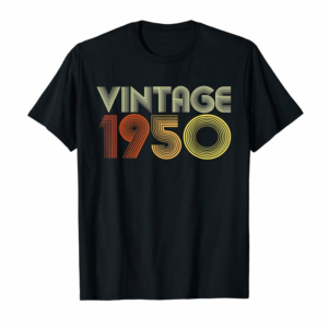 Order Now Vintage 1950 70th Birthday Gift Ideas Classic 70 Years Old T-Shirt