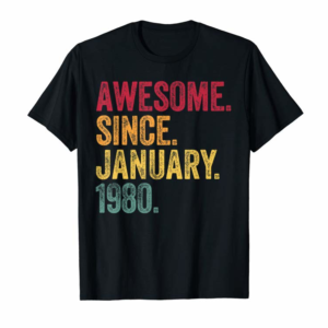 Trending 40 Years Old Awesome Since January 1980 40th Birthday Gift T-Shirt