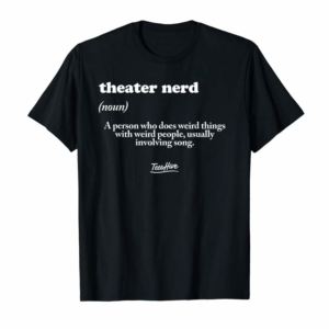 Adorable Funny Theater Nerd Definition Musical Theater Geek T-Shirt