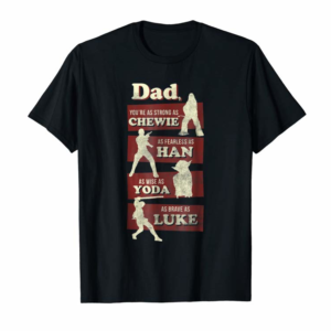 Order Now Star Wars Dad You Are As Strong As Graphic T-Shirt