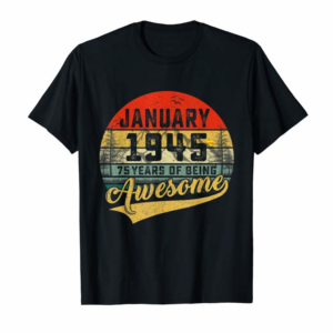 Buy Now Vintage Retro January 1945 75th Birthday Gifts 75 Years Old T-Shirt