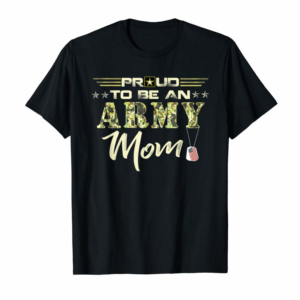 Buy Now Womens Proud Army Mom T-Shirt Proud To Be An Army Mom T-Shirt