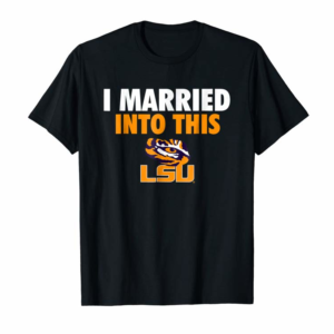 Cool LSU Tigers Married Into This T-Shirt - Apparel