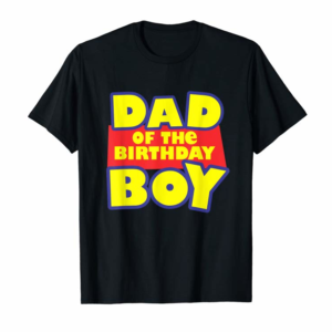 Shop Dad Of The Toy Birthday Story Boy Gift T-Shirt