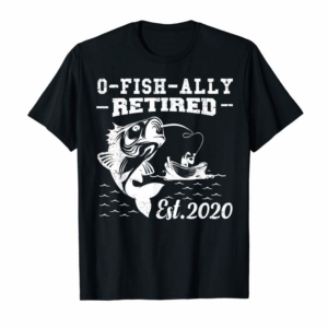Order Now O-Fish-Ally Retired 2020 Gift Tee Fishing Retirement T-Shirt