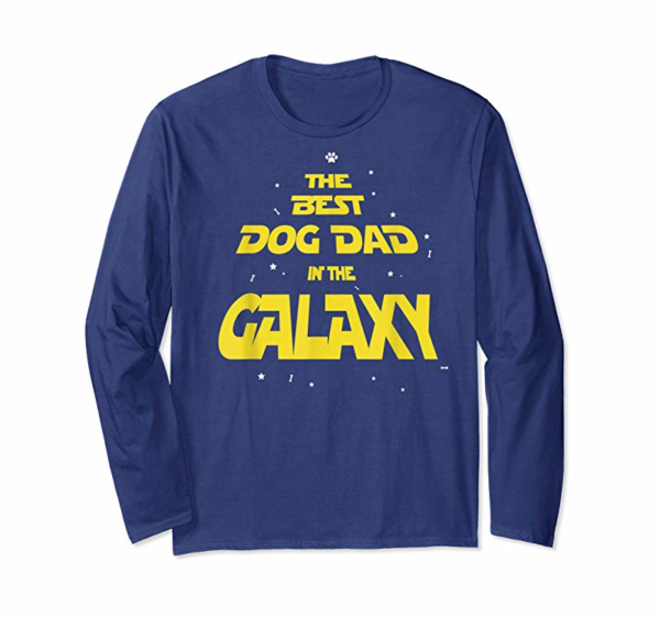 Order Now Funny Dog Dad Best Dog Dad In The Galaxy T-Shirt