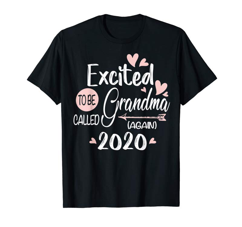 Buy Excited To Be Called Grandma Again 2020 TShirts Welcome Baby T-Shirt