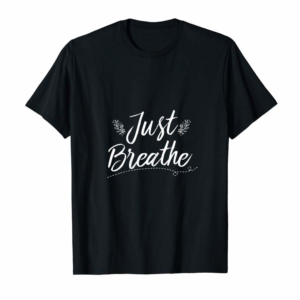 Trends Womens Just Breathe Inspirational Quotes Tshirt For Women