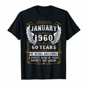 Adorable JANUARY 1960 60th Birthday 60 Years Old Gift Tee T-Shirt