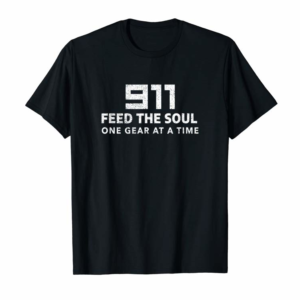 Buy Now 911 Feed The Soul One Gear At A Time Sport Car Shirt
