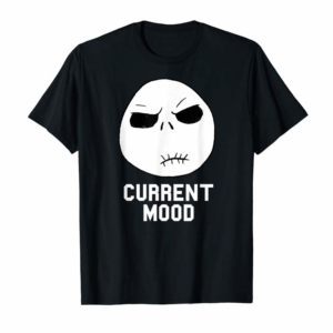 Order Now Disney Nightmare Before Christmas Current Mood T Shirt
