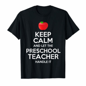 Shop Keep Calm Let The Preschool Teacher Handle It Gift T-Shirt T-Shirt