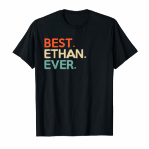 Buy Best Ethan Ever Birthday Gift For Ethan Names Retro Vintage T-Shirt