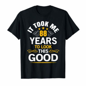 Adorable 88th Birthday Design Took Me 88 Years Old Birthday Gift T-Shirt
