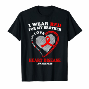 Order I Wear Red For My Brother Heart Disease Awareness Gifts T-Shirt