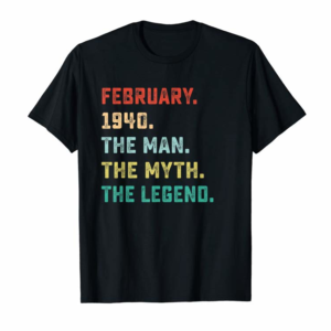 Adorable Mens Man Myth Legend February 1940 Birthday Gift For 80 Years Old T-Shirt