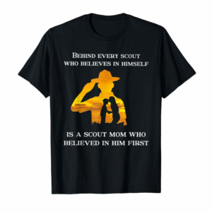 Buy Behind Every Scout Who Believes In Himself Is A Scout Mom T-Shirt