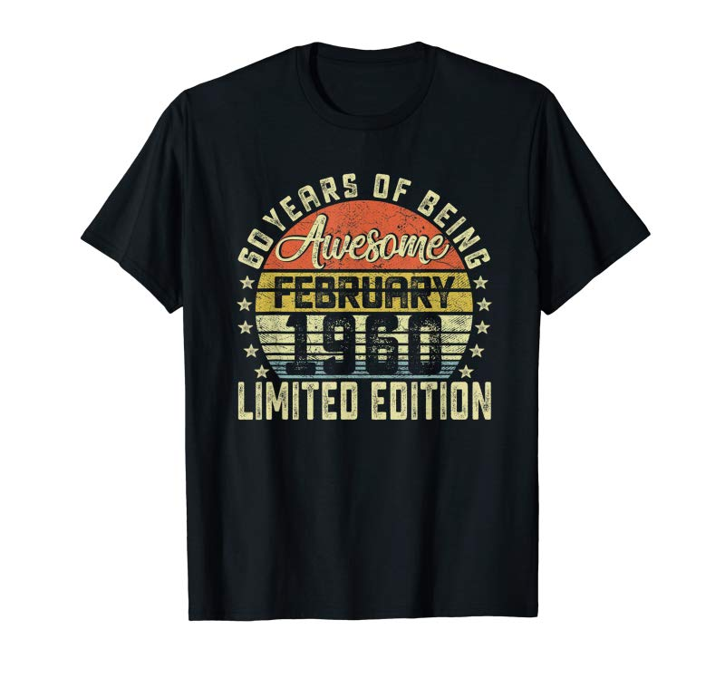 Trending Born February 1960 60 Year Old Bday Gifts 60th Birthday T-Shirt