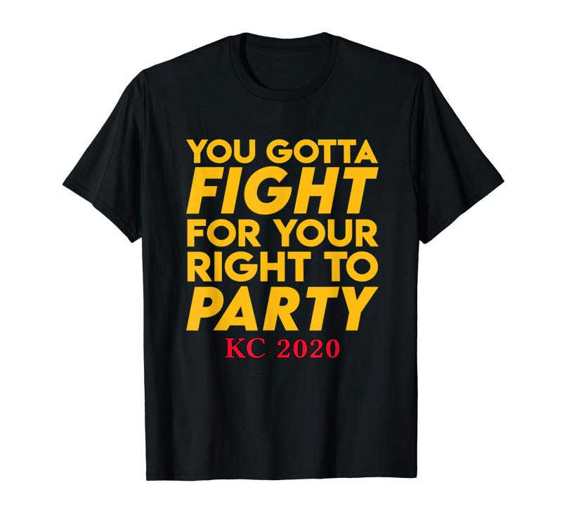 Cool KC Kansas City 2020 KC Fan Fight For Your Right To Party T-Shirt