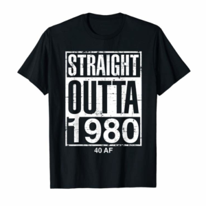 Adorable Straight Outta 1980 40 AF Funny 40th Birthday Gift Men Women T-Shirt