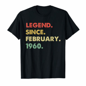 Buy Legend Since February 1960 60th Birthday Gift Ideas Mom Dad T-Shirt