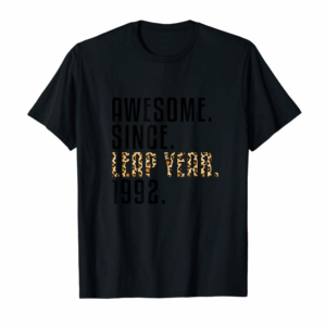 Buy Now Leap Year Birthday Shirt Awesome Since 1992 Leopard Print T-Shirt