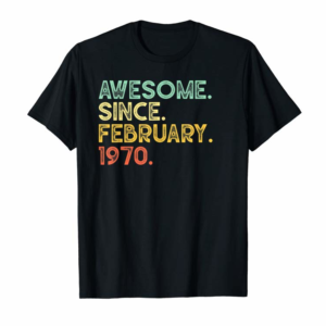 Shop 50 Years Old Awesome February 1970 50th Birthday Gift T-Shirt