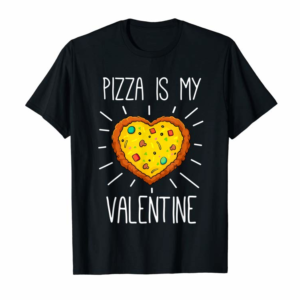 Adorable Pizza Is My Valentine Love Heart Valentines Day Girl Boy T-Shirt